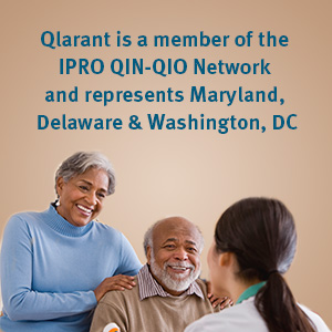 Elderly couple speaking with medical professional with text stating Qlarant is a member of the IPRO QIN-QIO Network and represents Maryland, Delaware, and Washington DC